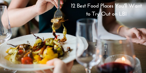 GTG-Builders-12-Best-Food-Places-Youll-Want-to-Try-Out-on-LBI