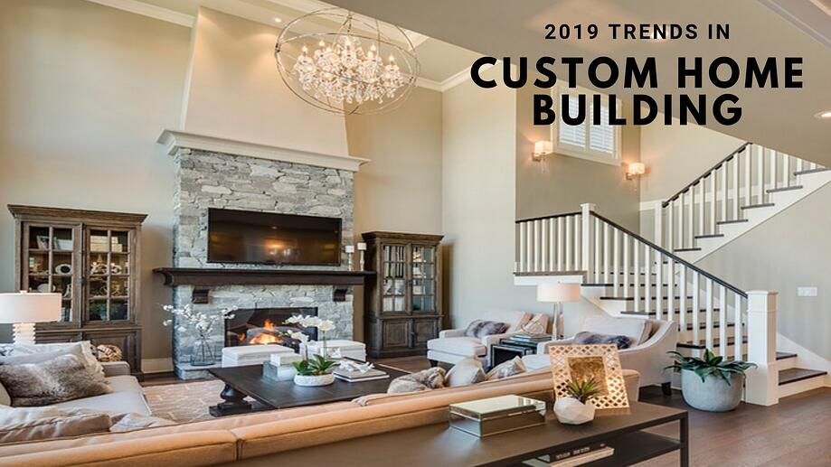 2019 Trends in Custom Home Building