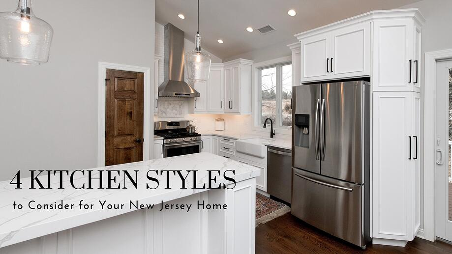 Four Kitchen Styles to Consider for Your New Jersey Home
