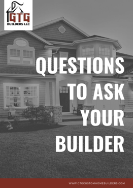 Download Questions to Ask Your Builder now!