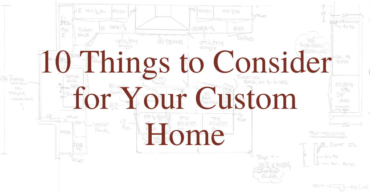 10 Things to Consider for Your Custom Home