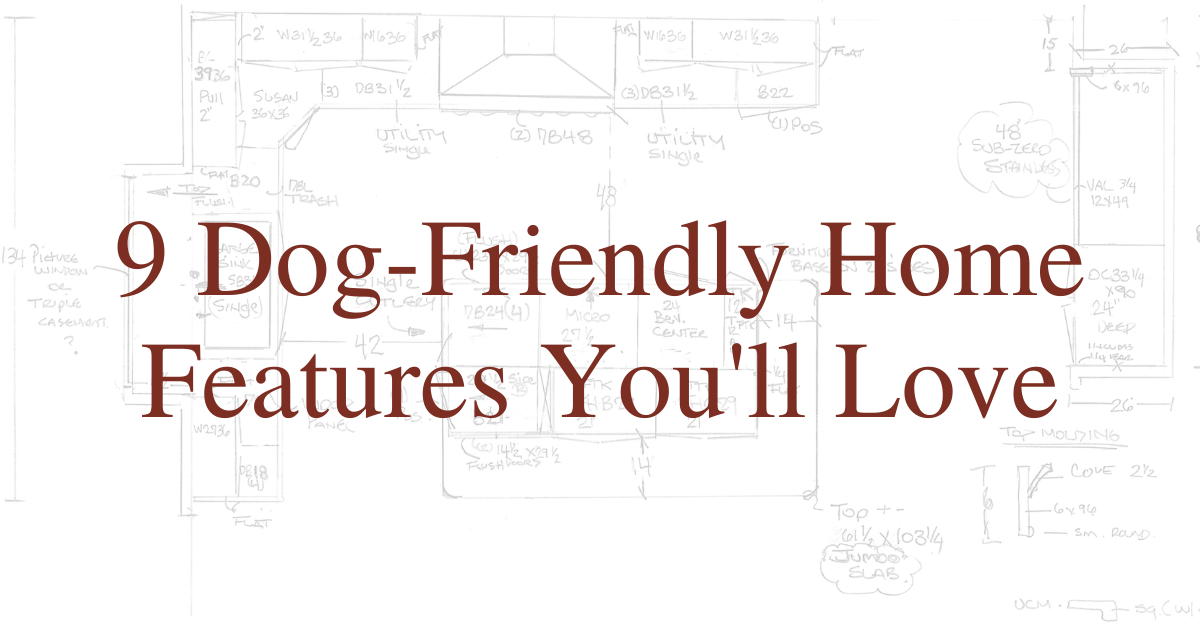 9 Dog-Friendly Home Features You'll Love