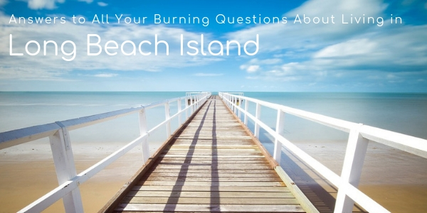 Answers to All Your Burning Questions About Living in Long Beach Island