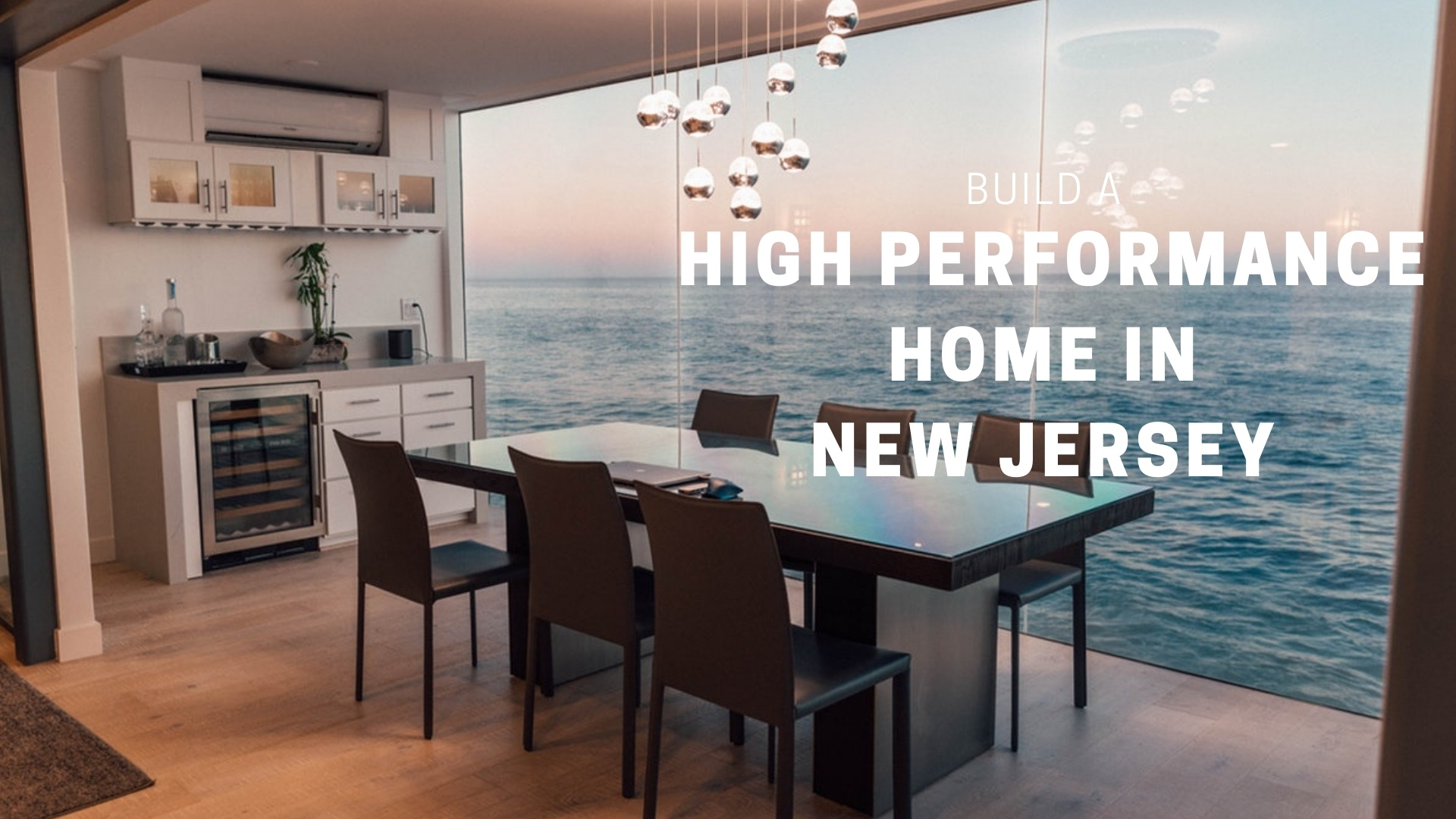 How to Build a High Performance Home in New Jersey
