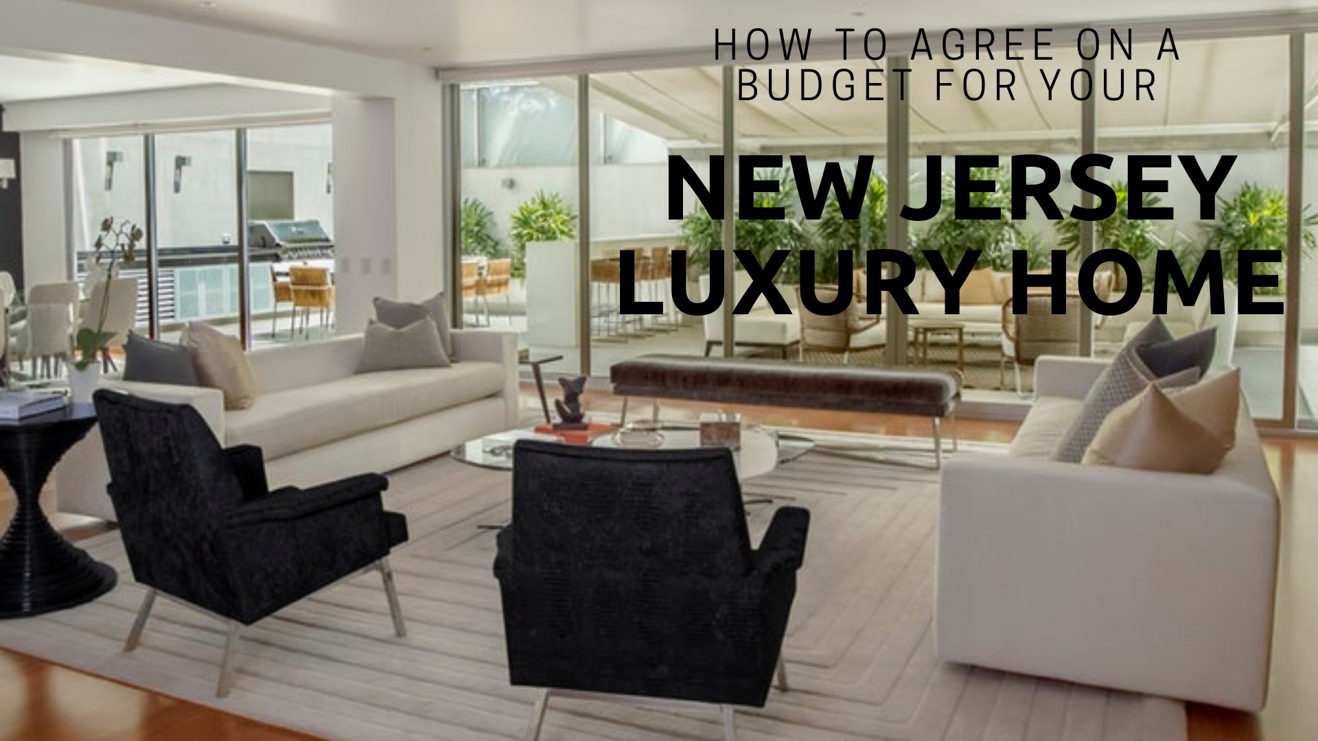 How to Agree on a Budget for Your New Jersey Luxury Home