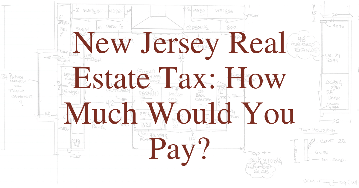 New Jersey Real Estate Tax: How Much Would You Pay?
