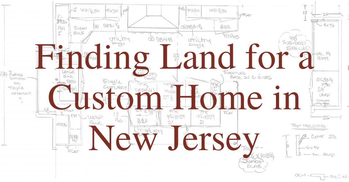 Finding Land for a Custom Home in New Jersey