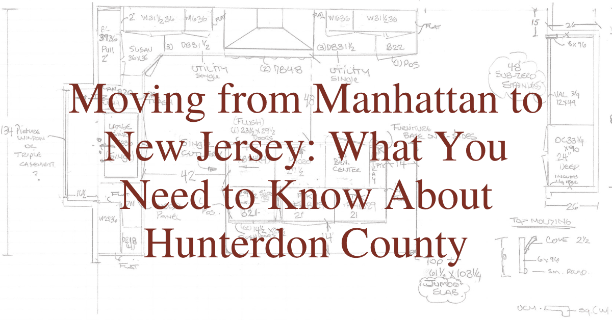 Moving from Manhattan to New Jersey: What You Need to Know About Hunterdon County