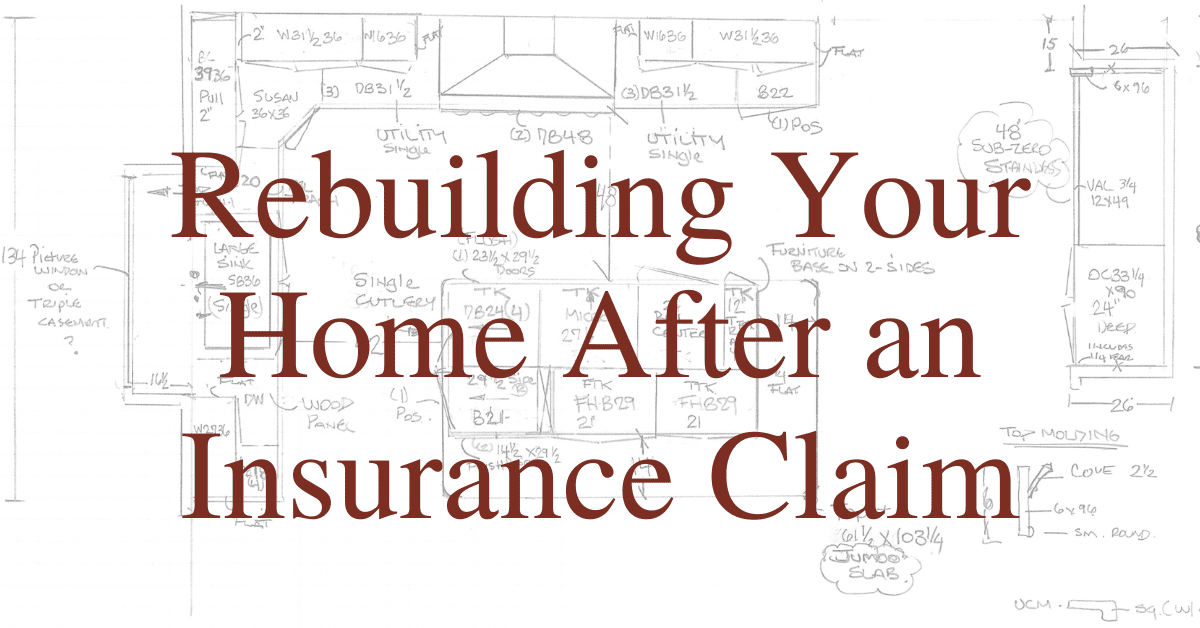 Rebuilding Your Home After an Insurance Claim
