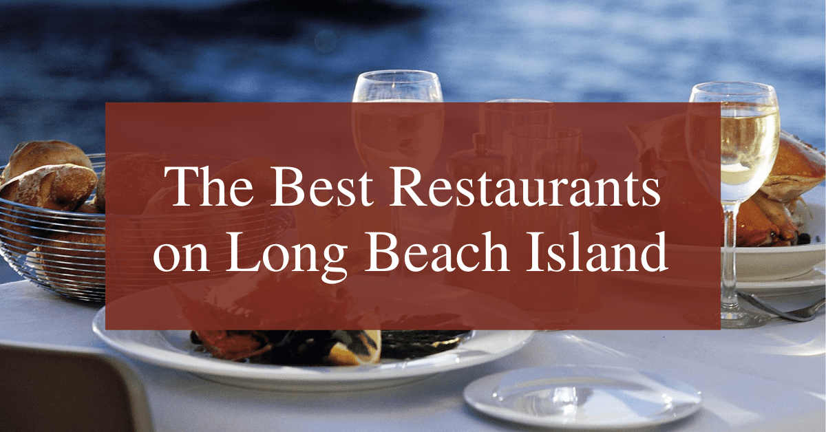 The Best Restaurants on Long Beach Island