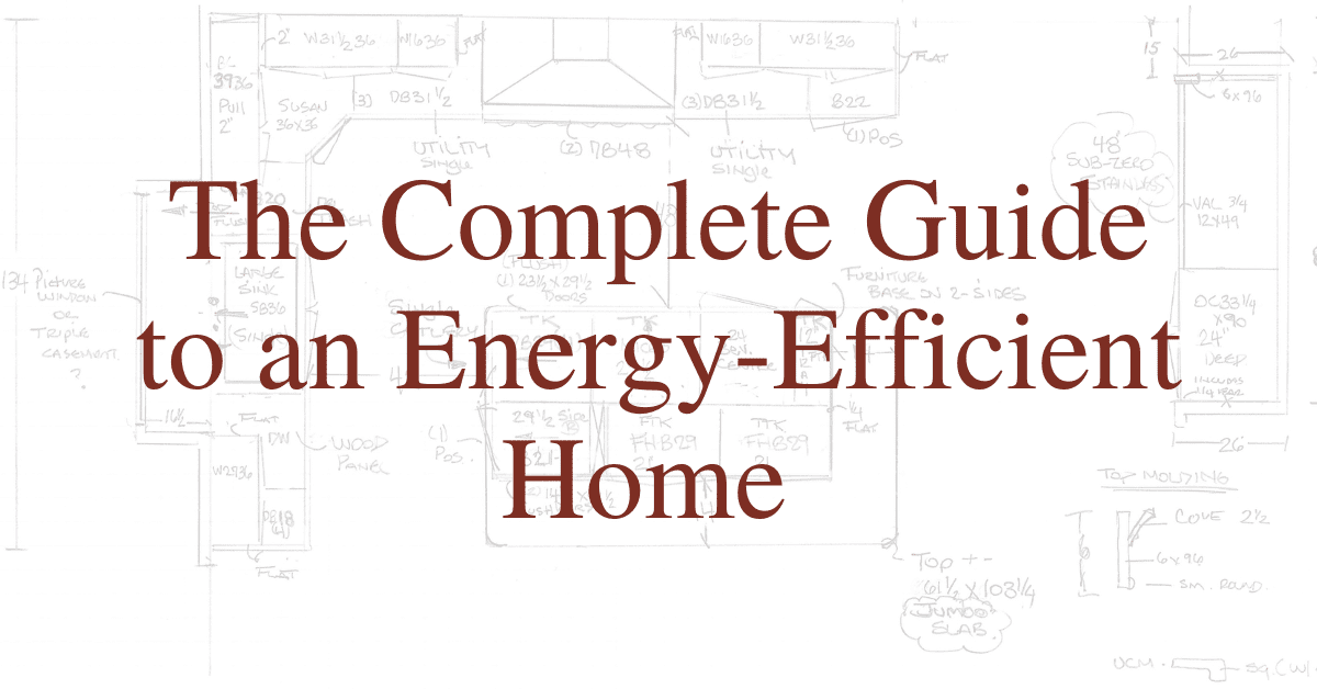 The Complete Guide to an Energy-Efficient Home