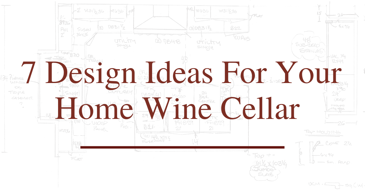 Design Ideas For Your Home Wine Cellar